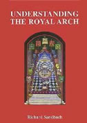 Understanding the Royal Arch by Richard Sanbach